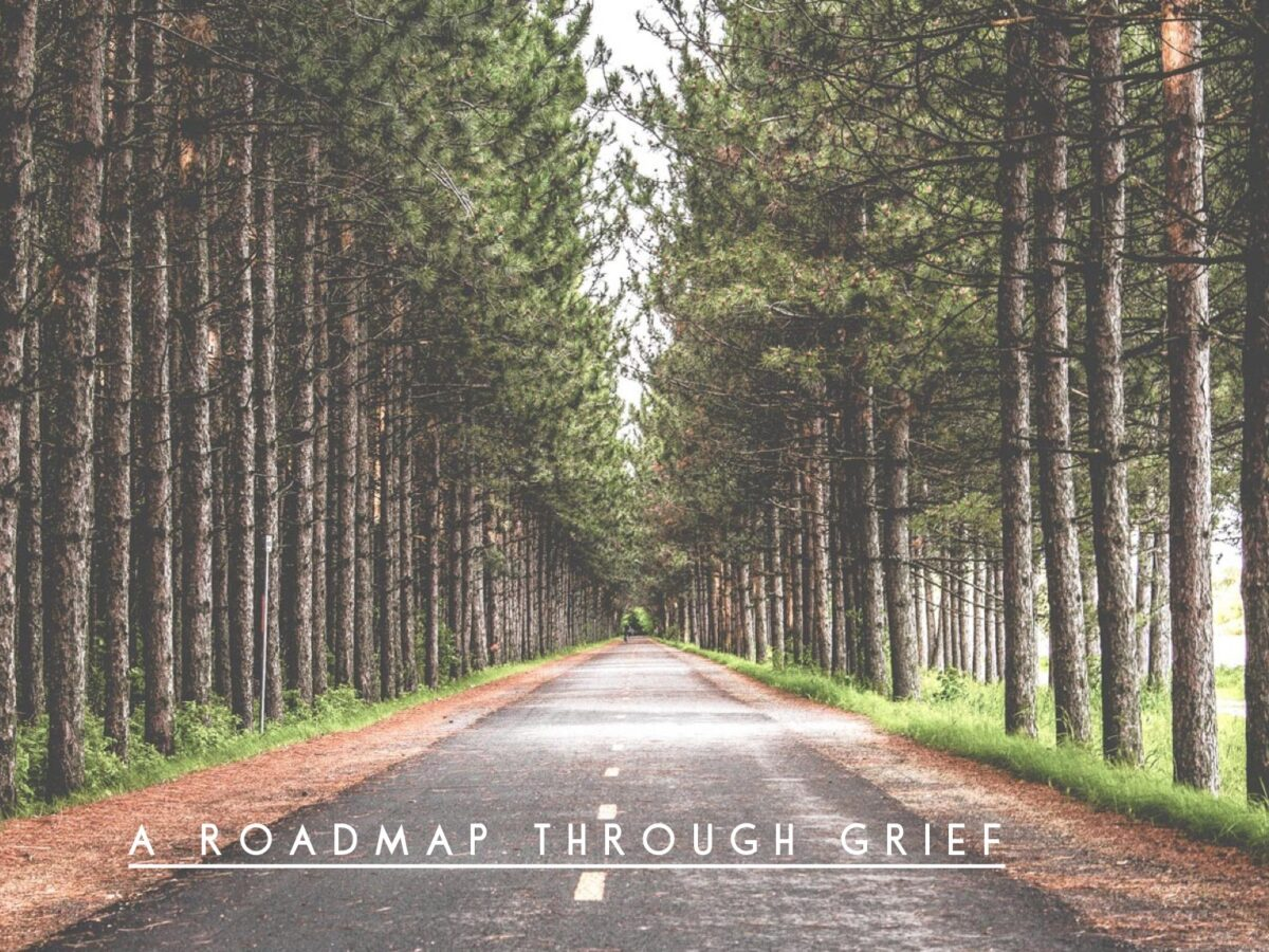 A Roadmap Through Grief: Finding Your Way After the Death of a Loved One